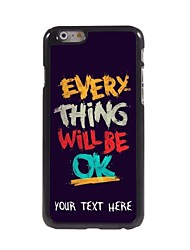 Personalized Phone Case - Everything Will be OK Design Metal Case for iPhone 6